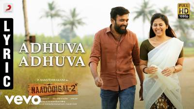 Adhuva Adhuva Song Lyrics - Naadodigal 2 (1)