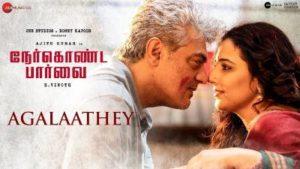 Agalaathey Song Lyrics - Nerkonda Paarvai