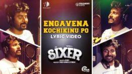 Engavena Kochikinu Po Song Lyrics - Sixer