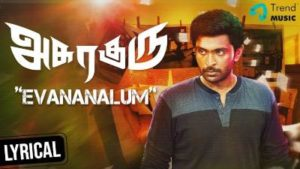 Evananalum Song Lyrics - Asuraguru