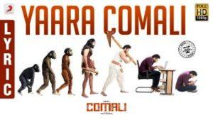 Yaara Comali Song Lyrics - Comali