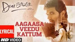 Aagaasa Veedu Kattum Song Lyrics - Dear Comrade (Tamil)