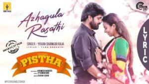 Azhagula Rasathi Song Lyrics - Pistha