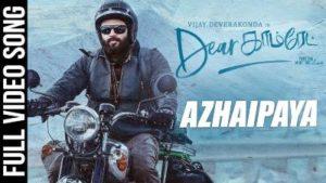 Azhaipaya Song Lyrics - Dear Comrade (Tamil)