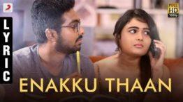 Enakku Thaan Song Lyrics - 100% Kadhal