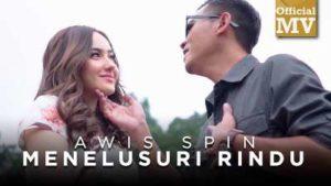 Lirik Lagu Menelusuri Rindu - Awis Spin 1