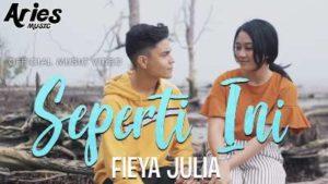 Lirik Lagu Seperti Ini - Fieya Julia