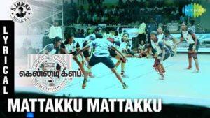 Mattakku Mattakku Song Lyrics - Kennedy Club
