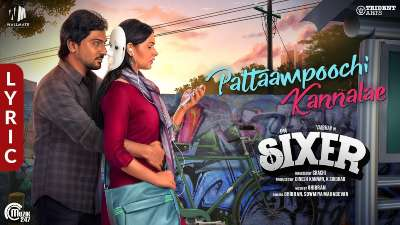 Pattaampoochi Kannalae Song Lyrics - Sixer