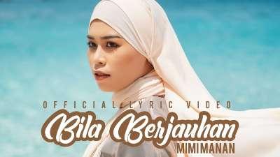 Lirik Lagu Bila Berjauhan - Mimi Manan