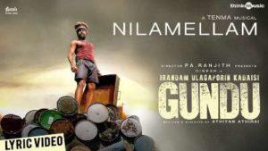 Nilamellam Song Lyrics - Irandam Ulagaporin Kadaisi Gundu