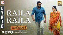 Raila Raila Song Lyrics - Naadodigal 2
