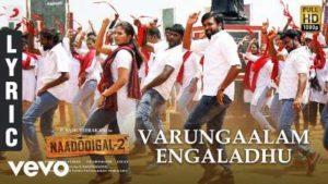 Varungaalam Engaladhu Song Lyrics - Naadodigal 2 1