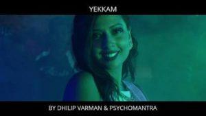 Yekkam Song Lyrics - Dhilip Varman & Psychomantra 1