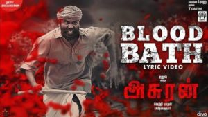 Blood Bath Song Lyrics - Asuran