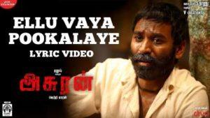 Ellu Vaya Pookalaye Song Lyrics - Asuran