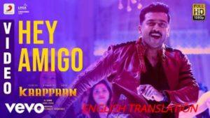 Hey Amigo Song Lyrics (English Translation) - Kaappaan 1