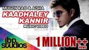 Kaadhaley Kannir Song Lyrics - Mugen Rao & A'sha