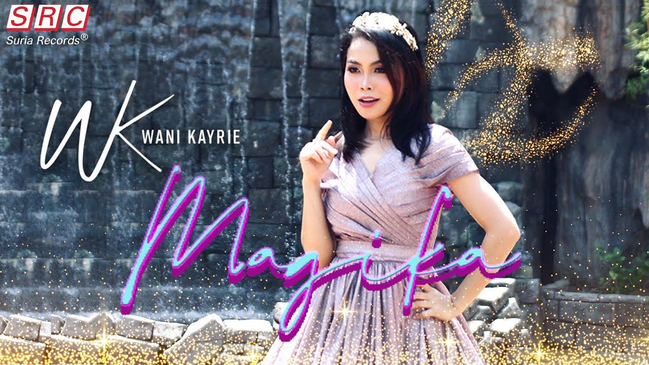 Lirik Lagu Magika - Wani Kayrie