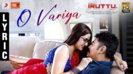O Variya Song Lyrics - Iruttu
