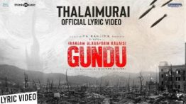 Thalaimurai Song Lyrics- Irandam Ulagaporin Kadaisi Gundu