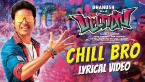 Chill Bro Song Lyrics - Pattas