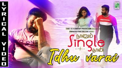 Ithuvarai Song Lyrics - Naanum Single Thaan