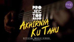 Lirik Lagu Akhirnya Ku Tahu - Projector Band (1)