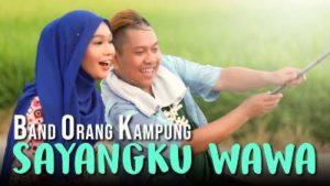 Lirik Lagu Sayangku Wawa - Band Orang Kampung (BOK)