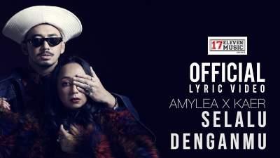 Lirik Lagu Selalu Denganmu - Amylea X Kaer