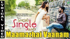 Maamazhai Vaanam Song Lyrics - Naanum Single Thaan