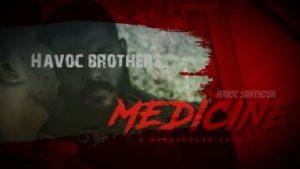 Medicine Song Lyrics - Havoc Brothers 1