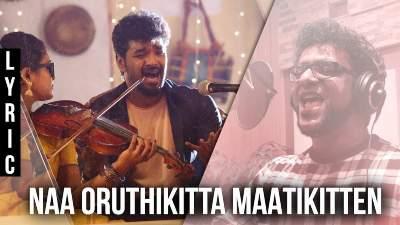 Naa Oruthikitta Maatikitten Song Lyrics - Capmaari