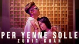 Per Yenne Solle Song Lyrics - Zubir Khan