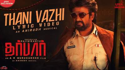 Thani Vazhi Song Lyrics - Darbar