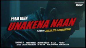 Unakena Naan Song Lyrics - Prem John