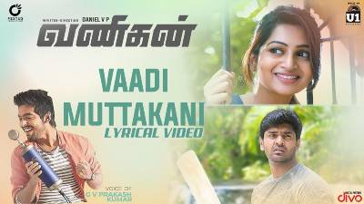 Vaadi Muttakanni Song Lyrics - Vanigan