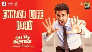 Ennada Life Idhu Song Lyrics - Oh My Kadavule