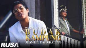 Lirik Lagu Budak Kampung - Adam E Ft Dato' Hattan
