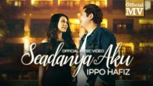 Lirik Lagu Seadanya Aku - Ippo Hafiz