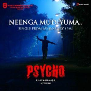 Neenga Mudiyuma Song Lyrics - Psycho