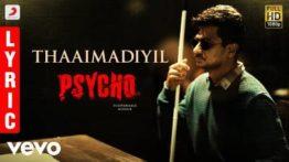 Thaaimadiyil Song Lyrics - Psycho