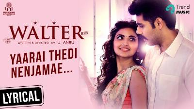 Yaarai Thedi Song Lyrics - Walter