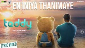 En Iniya Thanimaye Song Lyrics - Teddy
