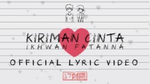 Lirik Lagu Kiriman Cinta - Ikhwan Fatanna