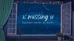 Lirik Lagu X Missing U
