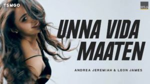 Unna Vida Maaten Song Lyrics - Andrea Jeremiah