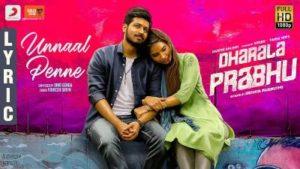 Unnaal Penne Song Lyrics - Dharala Prabhu