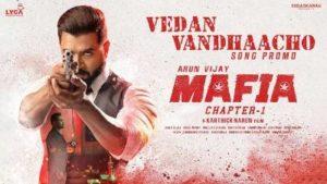 Vedan Vandhaacho Song Lyrics - Mafia