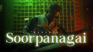 Soorpanagai Song Lyrics - Santesh